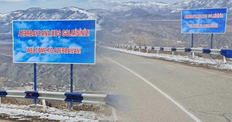 Ադրբեջանցիները Կապանից մի շարք գյուղեր տանող ճանապարհին տեղադրել են «Բարի գալուստ Ադրբեջան» ադրբեջաներեն ու անգլերեն գրառումով ցուցանակ, ազգային դրոշներ